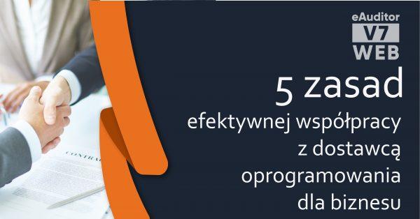 eAuditor v7 WEB - 5 zasad współpracy z dostawcą oprogramowania