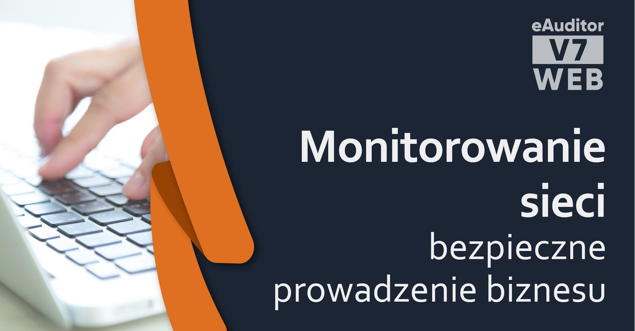eAuditor Monitorowanie sieci IT – bezpieczne prowadzenie biznesu