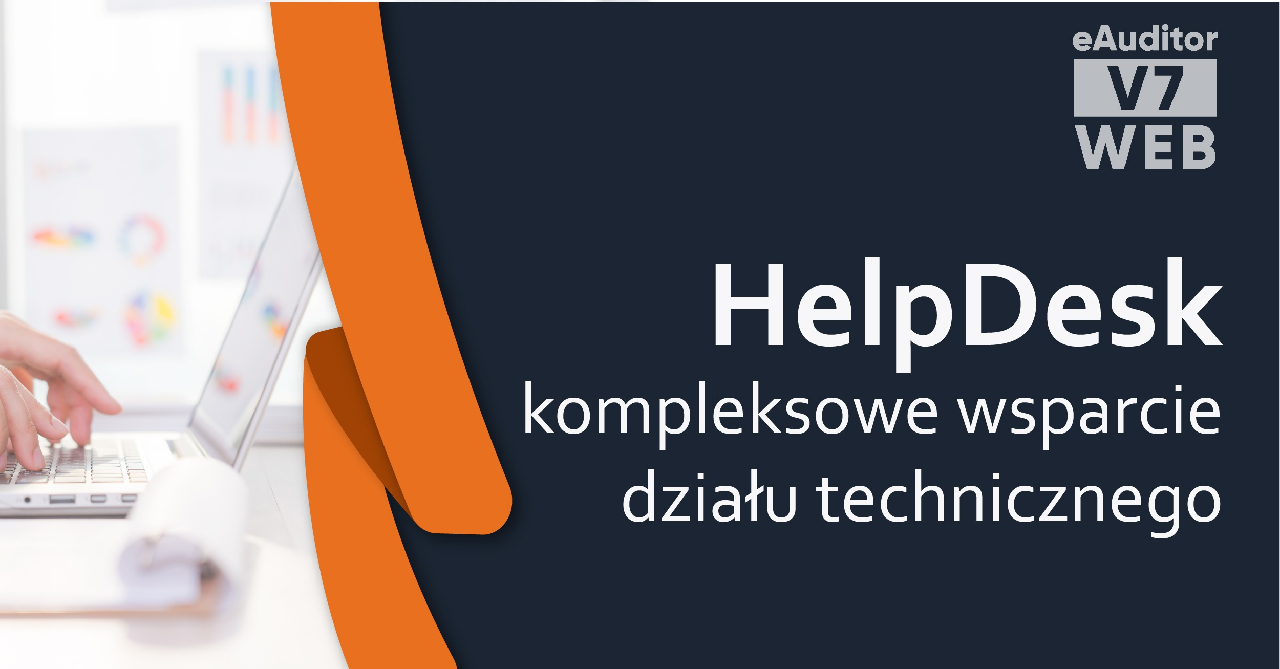 eAuditor HelpDesk – kompleksowe wsparcie działu technicznego