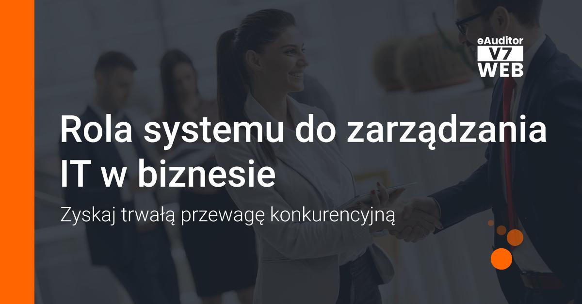 eAuditor Rola systemu do zarządzania IT w biznesie